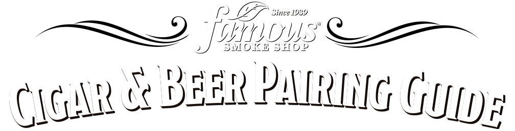 Famous Smoke Shop - Cigar & Beer Pairing Guide