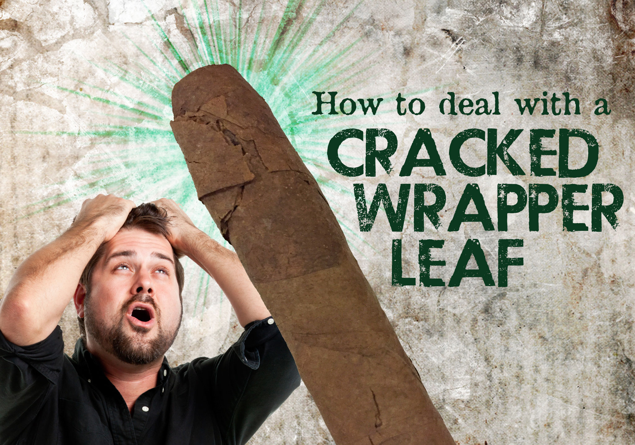 How to deal with a cracked wrapper leaf
