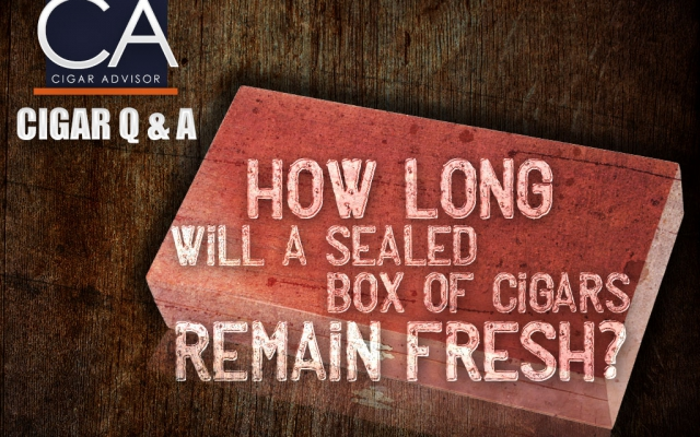 Cigar Q&A: How Long Will a Sealed Box of Cigars Remain Fresh?