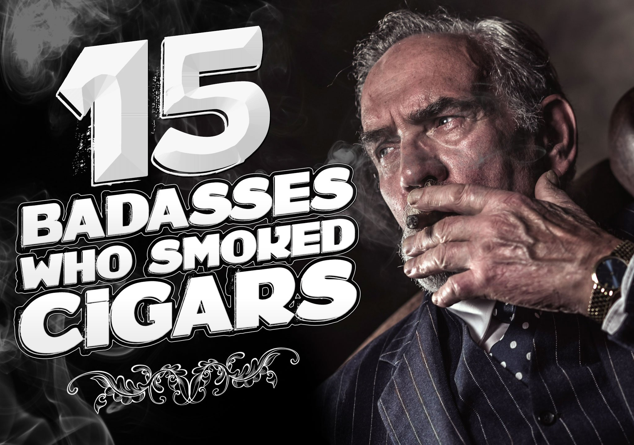 15 Badasses Who Smoked Cigars