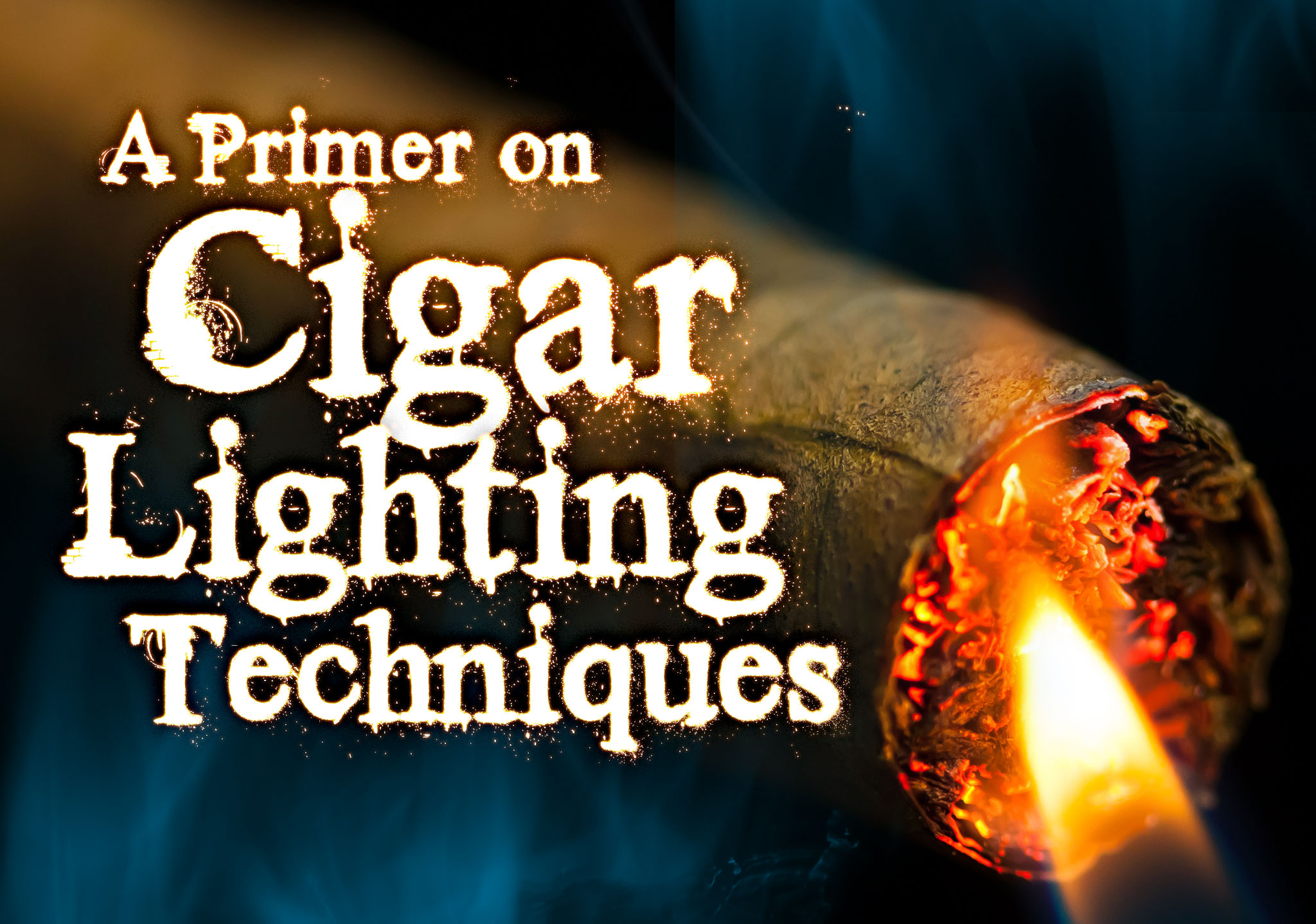 Cigar Lighting Techniques