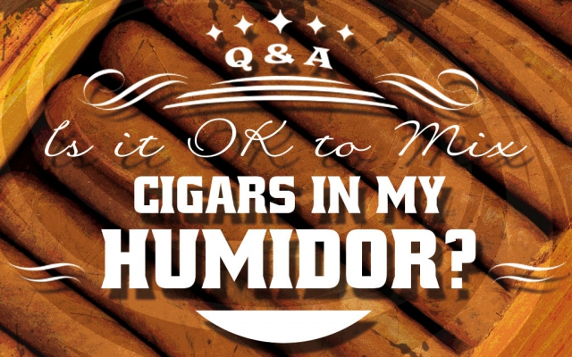 Cigar Q&A: Mixing Cigars in Your Humidor