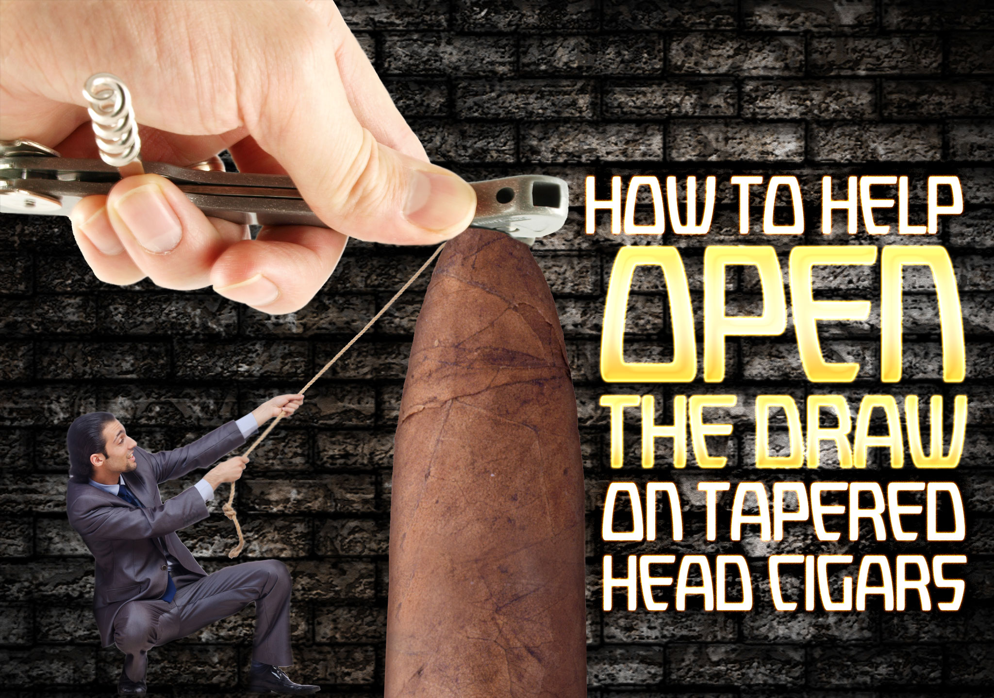 How to Open the Draw on Tapered Head Cigars
