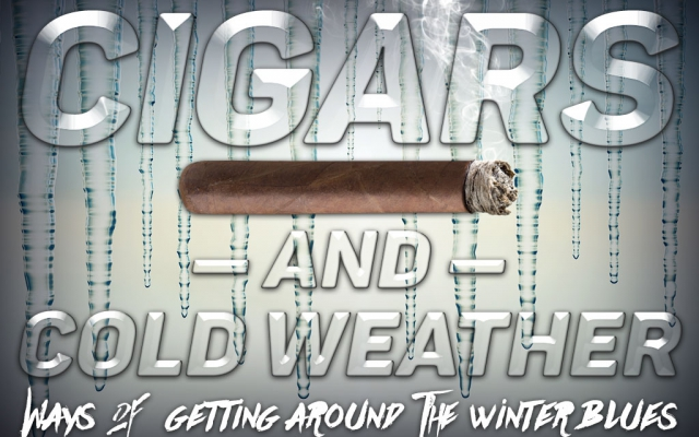 Cigars and Cold Weather