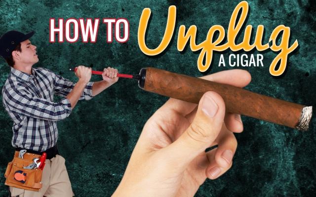 How to Unplug a Cigar