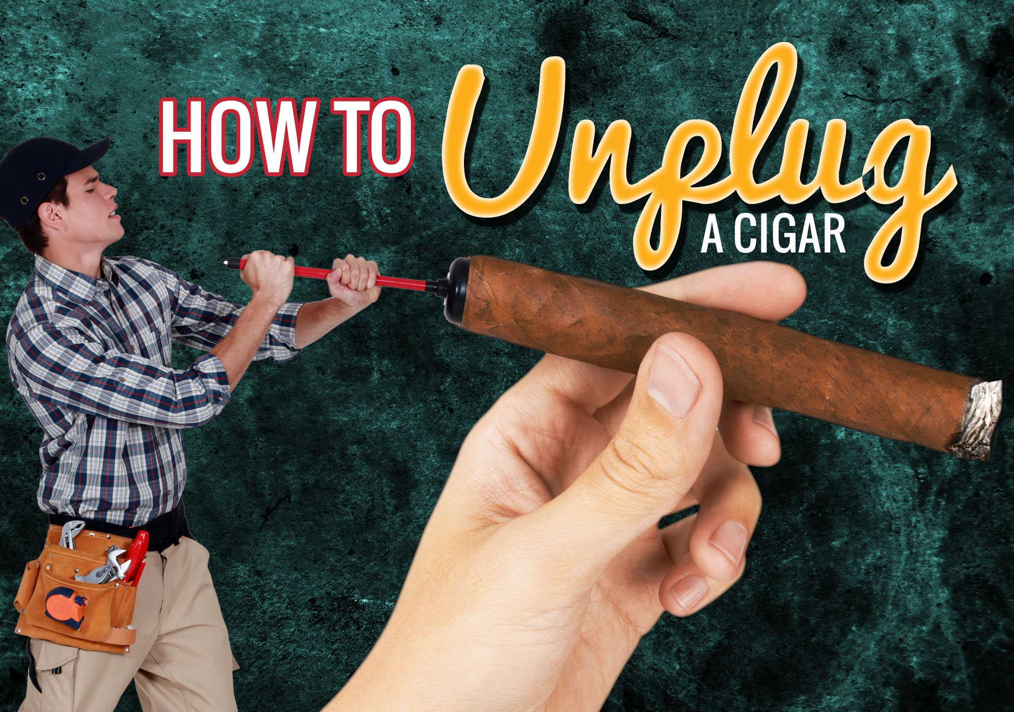 How to Unplug a Cigar
