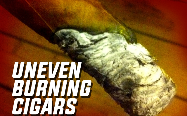 What causes uneven burning cigars?