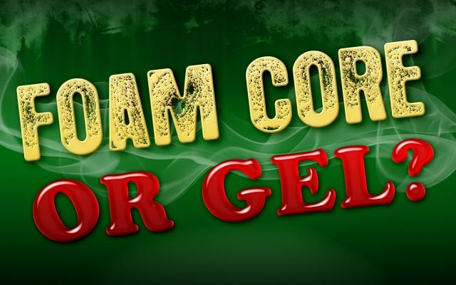 Cigar Q&A: Foam Core or Gel?