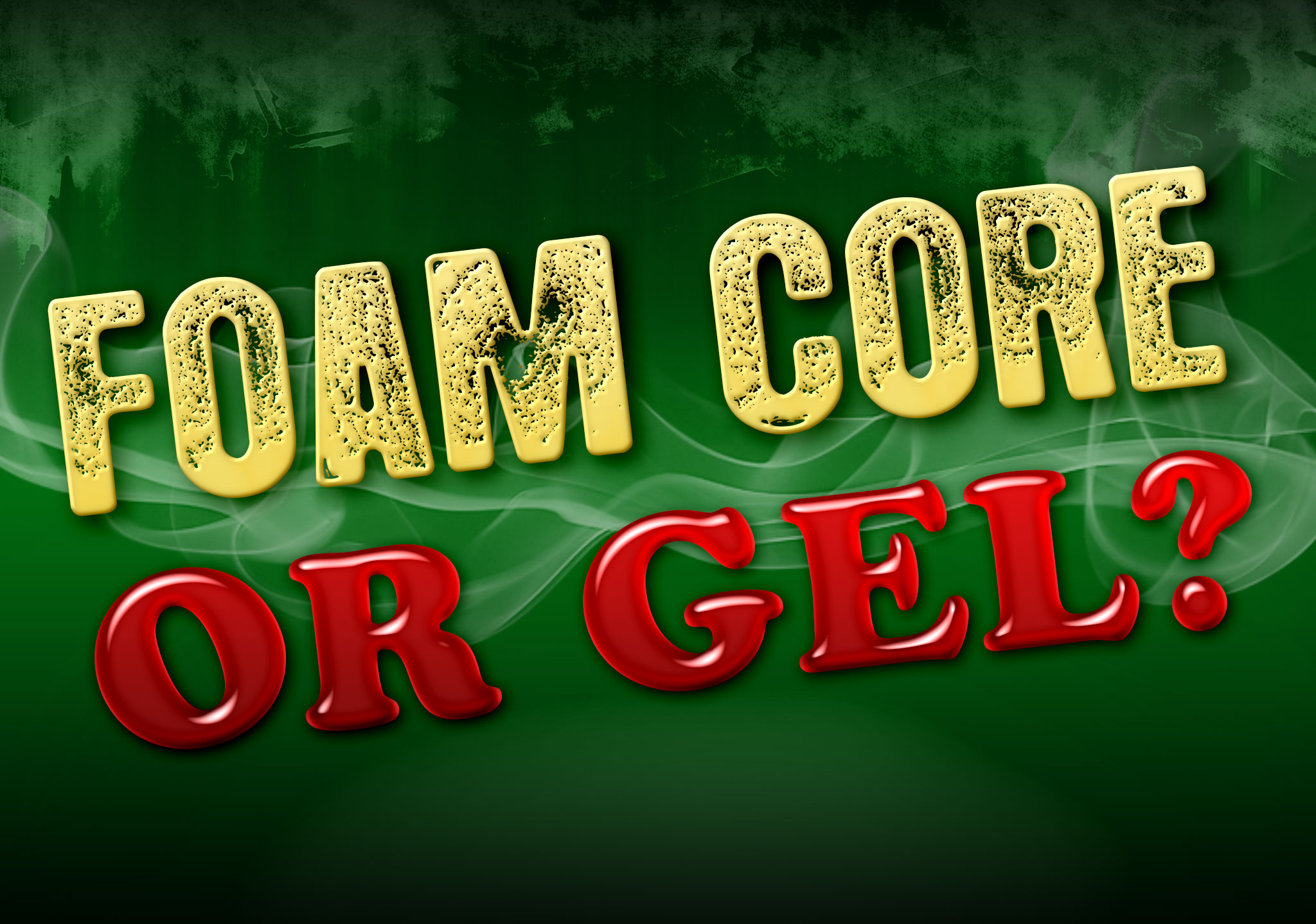 Cigar Q&A: Foam Core or Gel?