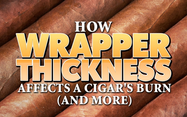 How Wrapper Thickness Affects a Cigar's Burn (and more)