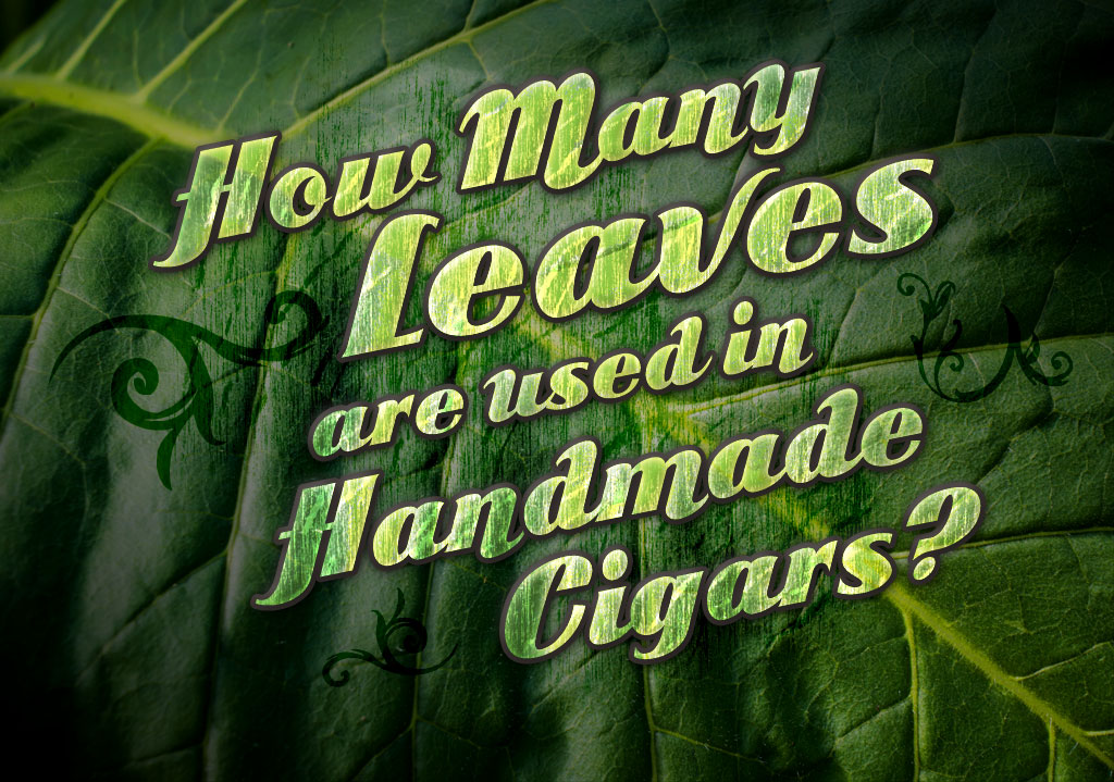 How Many Leaves Are Used in Handmade Cigars?