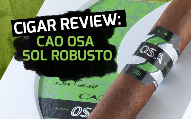 Cigar Review: CAO OSA Sol Robusto