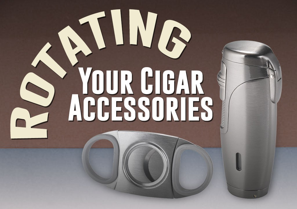 Rotating your Cigar Accessories