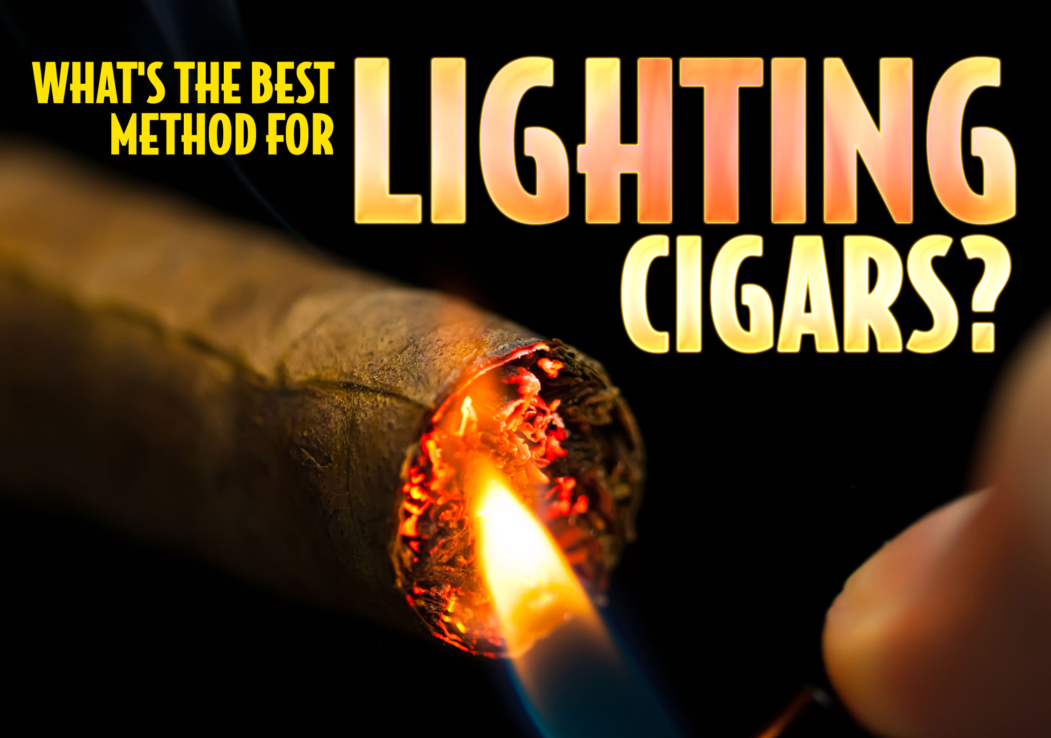 Cigar Q&A: What's the Best Method for Lighting Cigars?