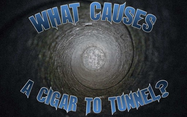 What Causes a Cigar Tunnel?
