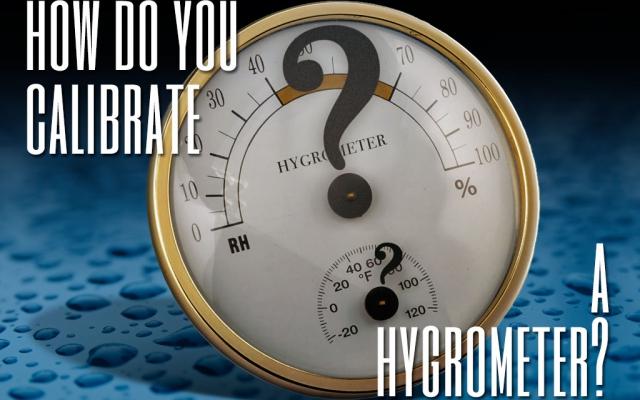 How do you calibrate a hygrometer?