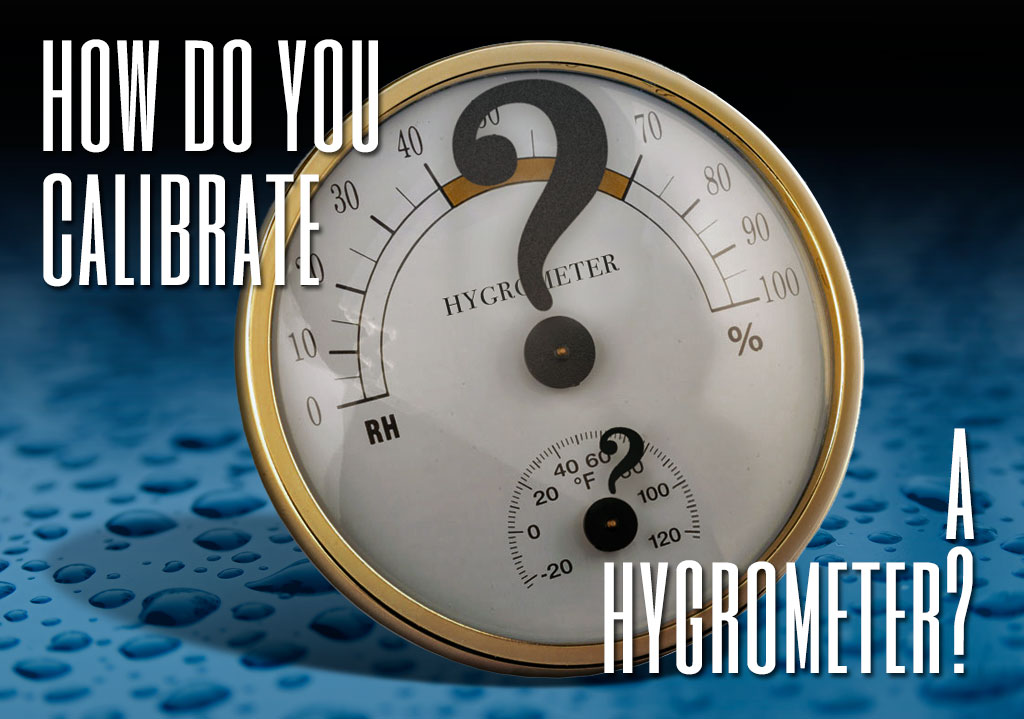 How do you calibrate a hygrometer?