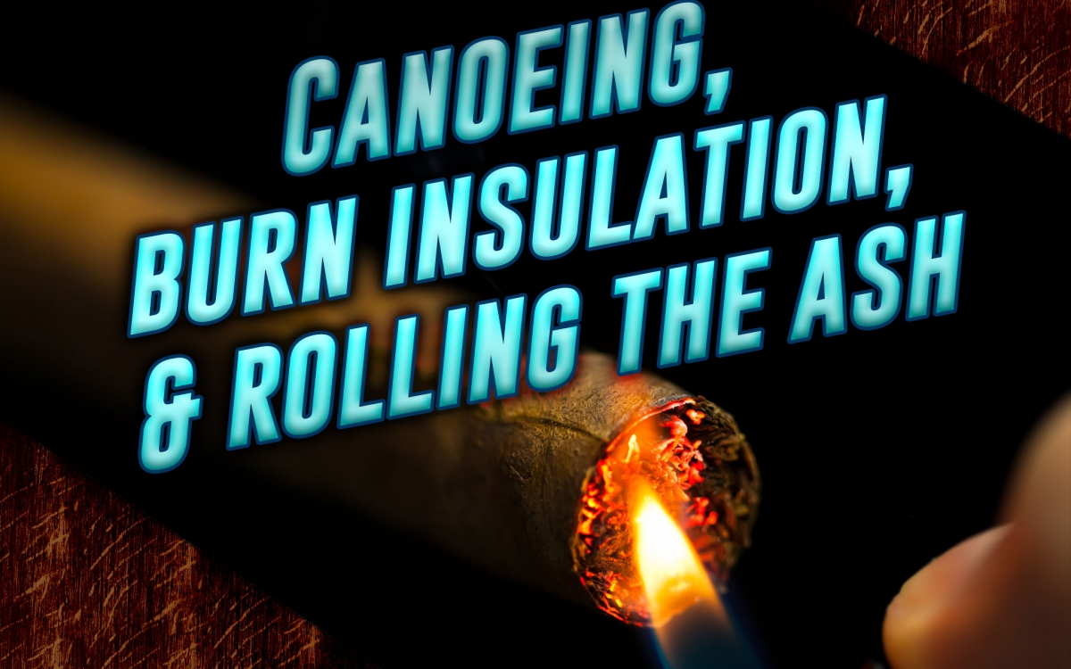 Canoeing, Burn Insulation, and Rolling the Ash