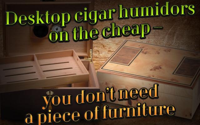 2012 CA Report: Best Bargain Desktop Cigar Humidors