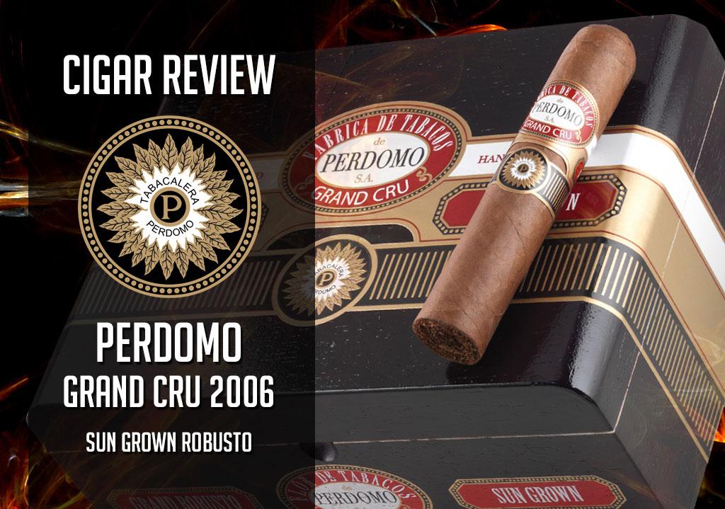 Cigar Review: Perdomo Grand Cru 2006 Grand Robusto Sun Grown