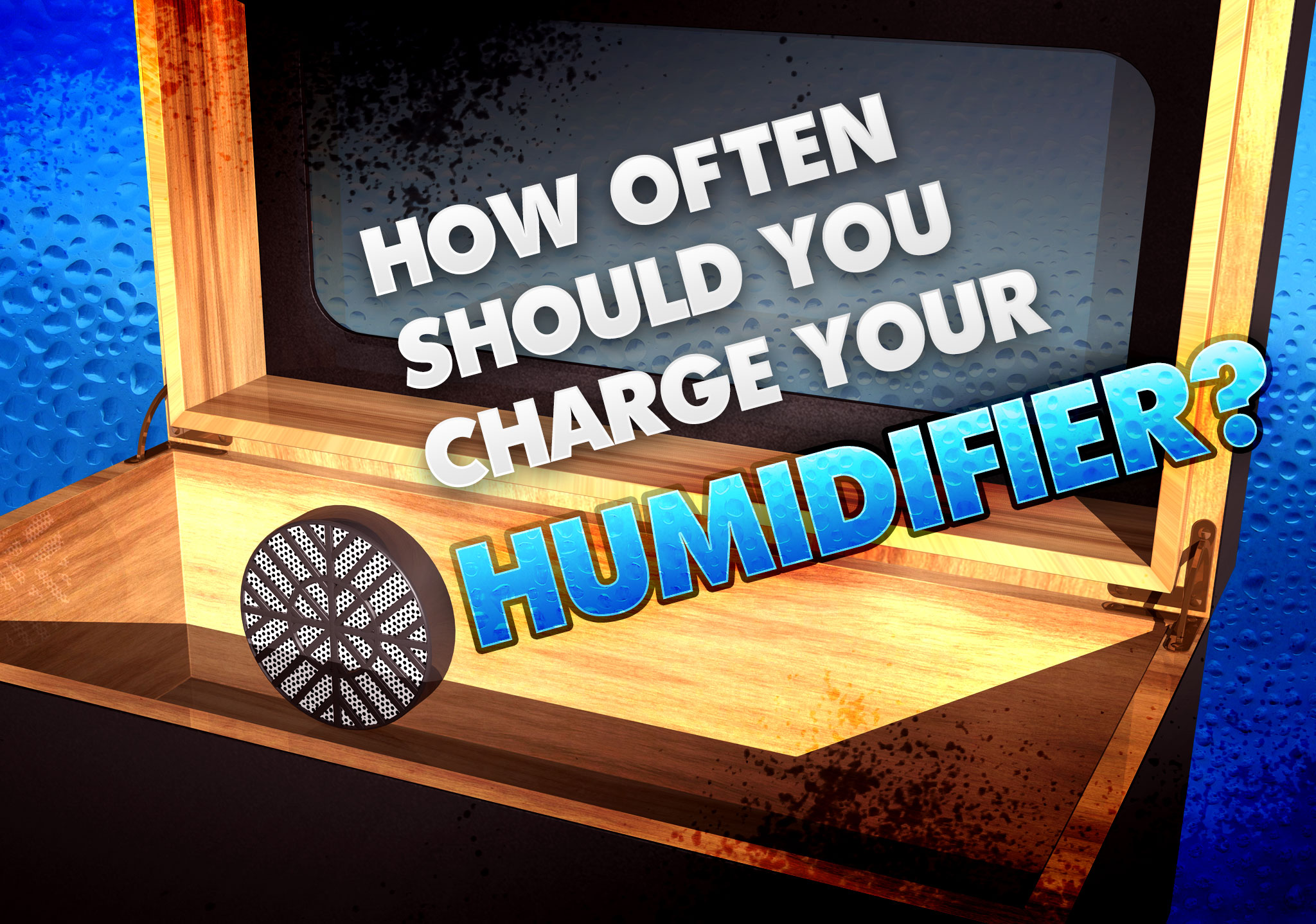 How often should you charge your cigar humidifier cigar advisor