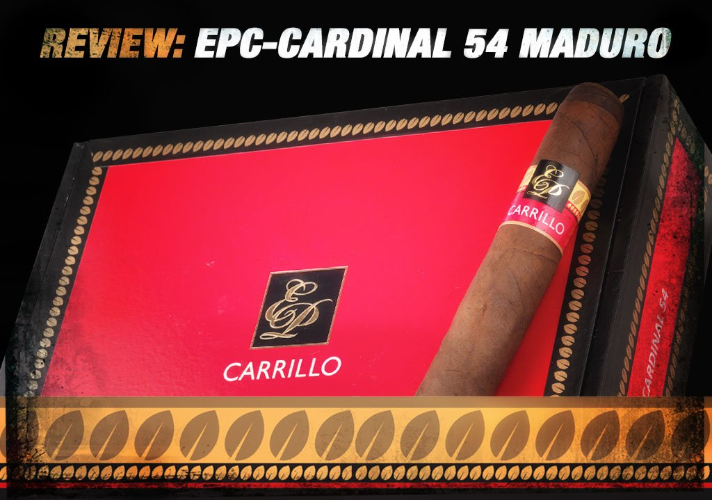 EPC Cigar Review: EP Carrillo Cardinal 54 Maduro