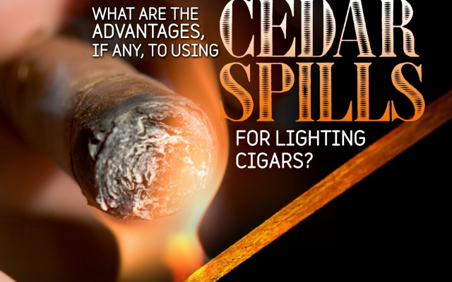 Cigar Q&A: What are the advantages to lighting cigars with cedar spills?