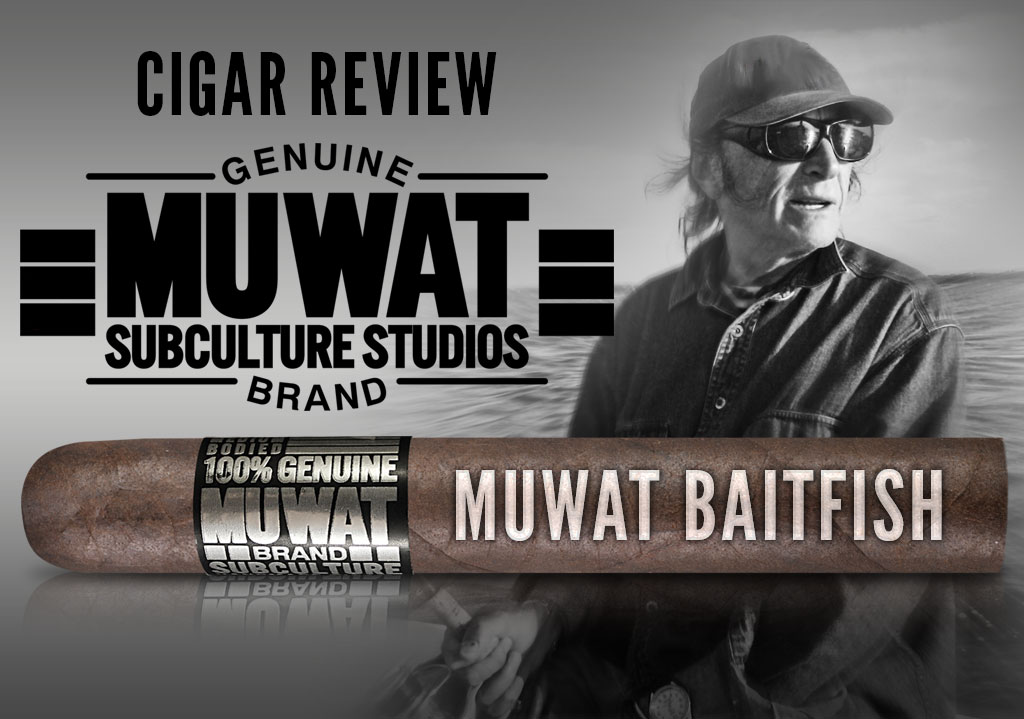 Cigar Review: MUWAT Baitfish