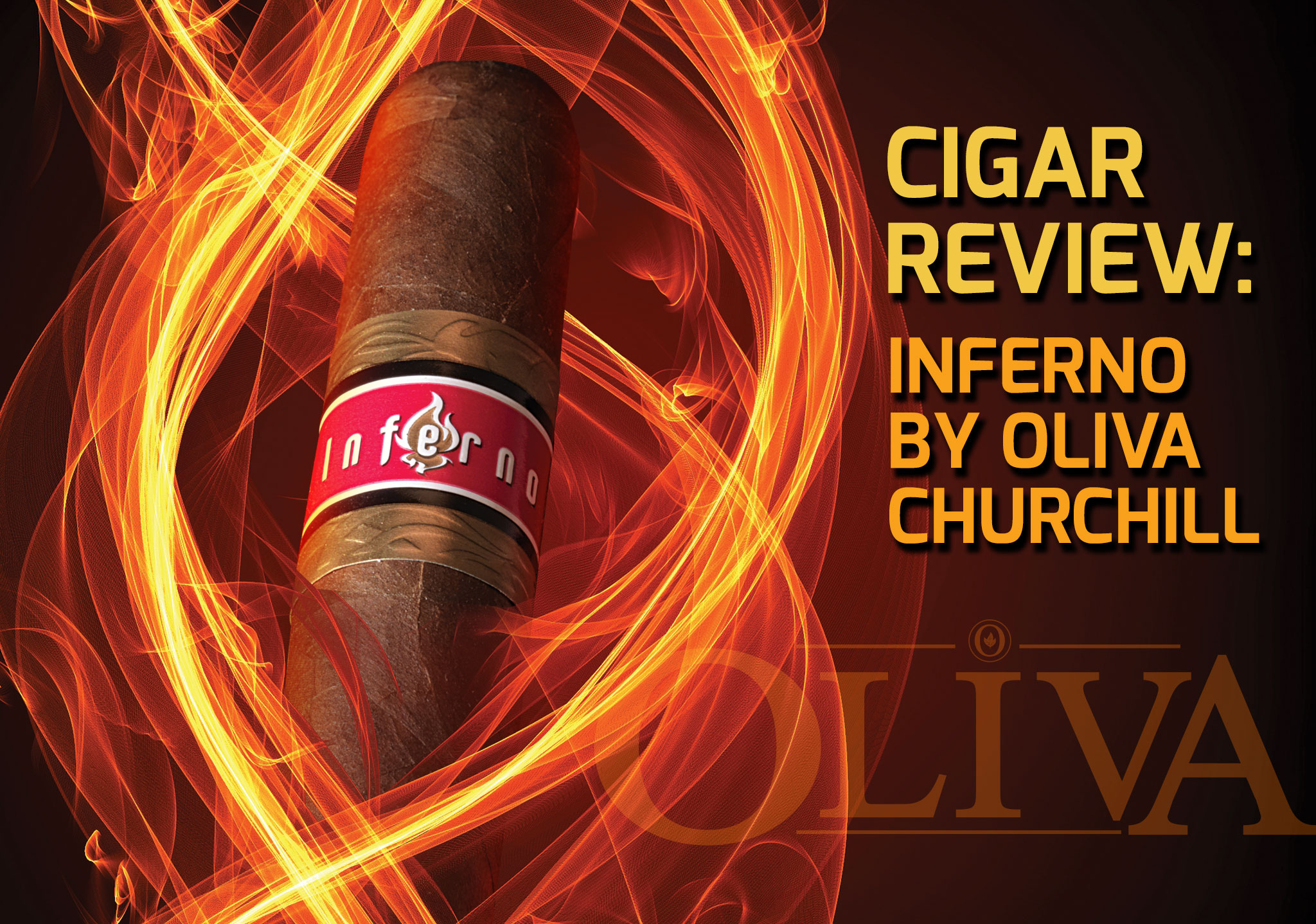Cigar Review: Inferno by Oliva Churchill