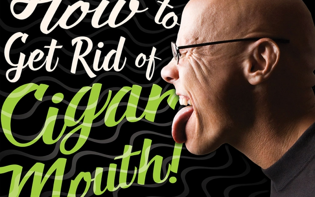 "How to Get Rid of ""Cigar Mouth"""