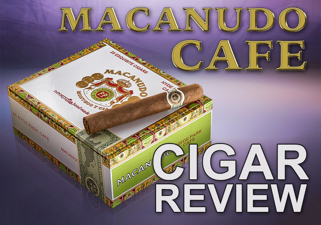 Macanudo Cafe Cigar Review