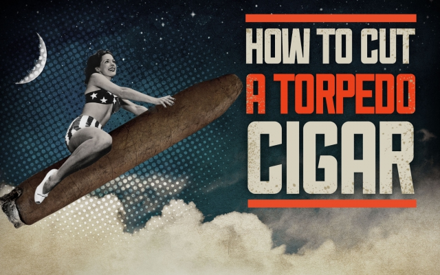How To Cut A Torpedo Cigar