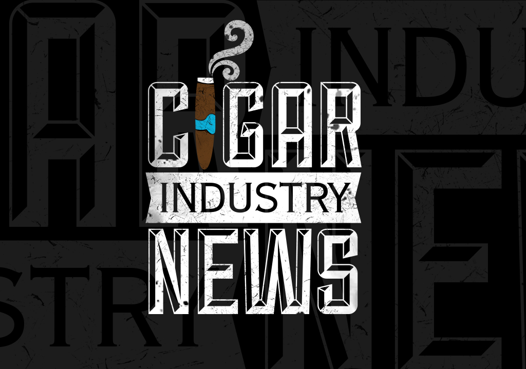 Cigar Industry News & Chitchat