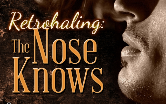 Retrohaling: The Nose Knows