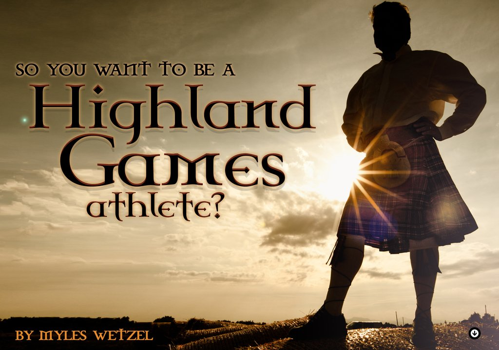 So…You Want to Be a Highland Games Athlete?