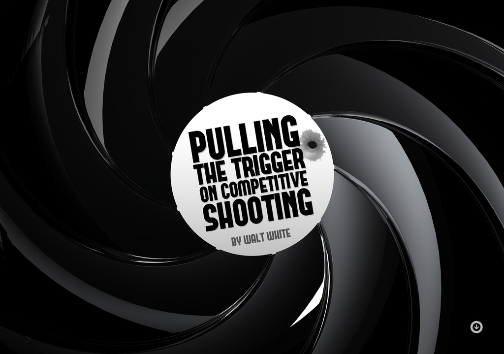 Pulling The Trigger on Competitive Shooting