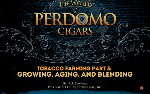 Tobacco Farming Part 3: Growing, Aging, and Blending