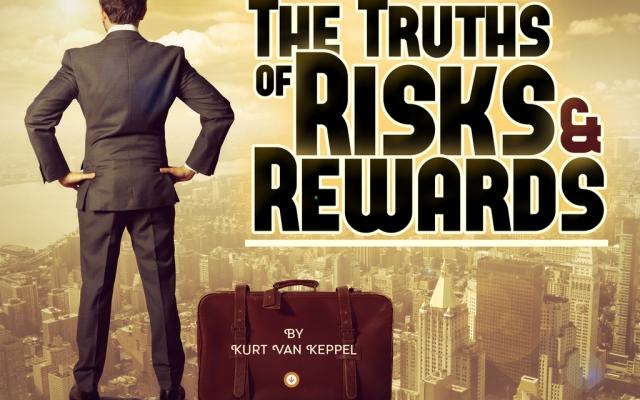 The Truths Of Risks & Rewards