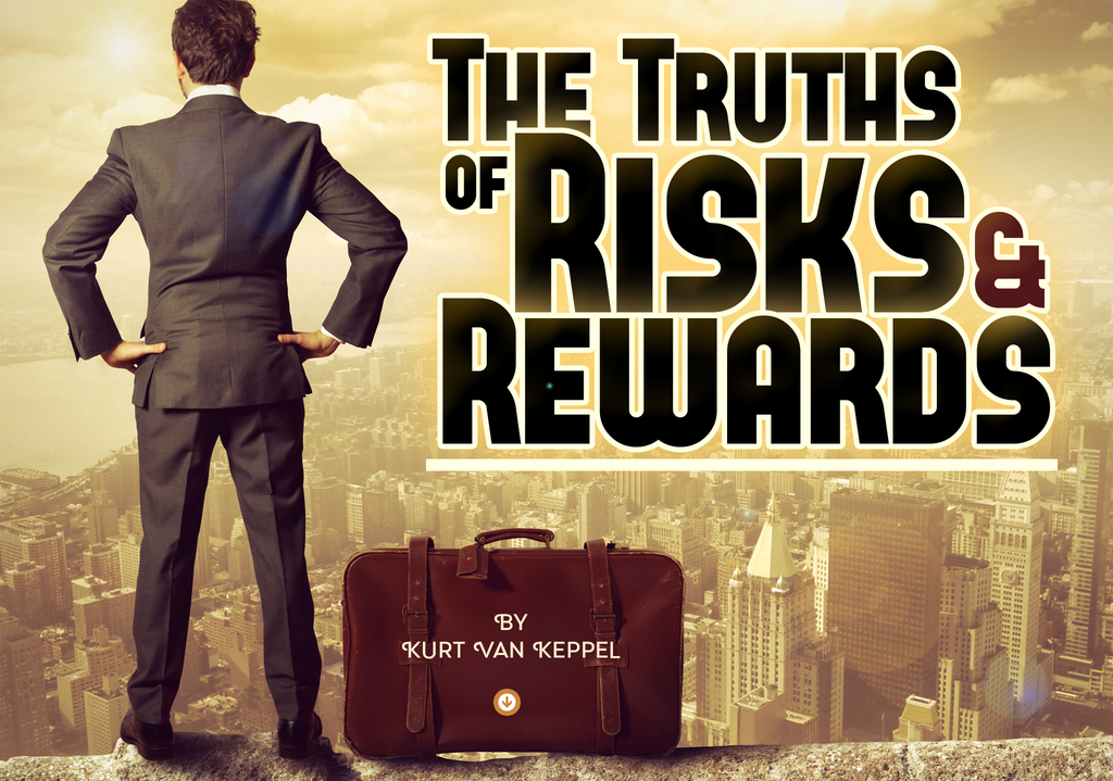The Truths Of Risks & Rewards