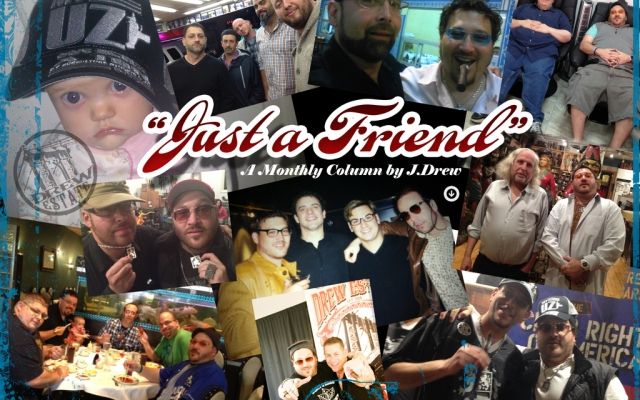 """""""Just a Friend"""" A Monthly Column by J. Drew"""