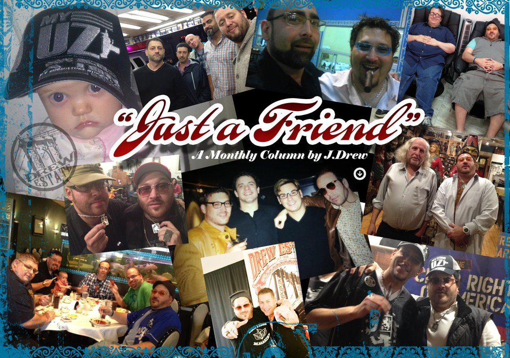 """Just a Friend"" A Monthly Column by J. Drew"