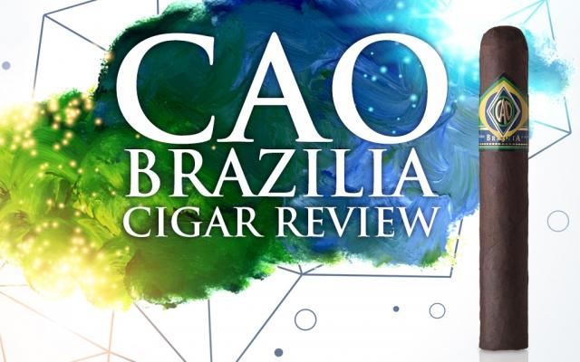 CAO Brazilia Cigar Review
