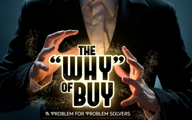 """The """"Why of Buy"""" – a Problem for Problem Solvers"""