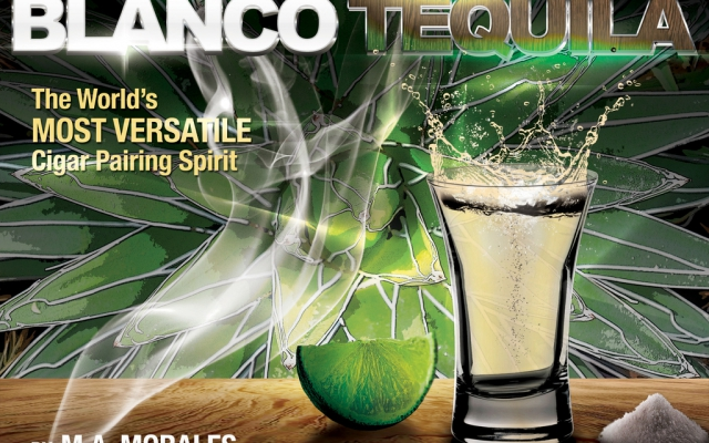 Blanco Tequila: The World's Most Versatile Cigar Pairing Spirit