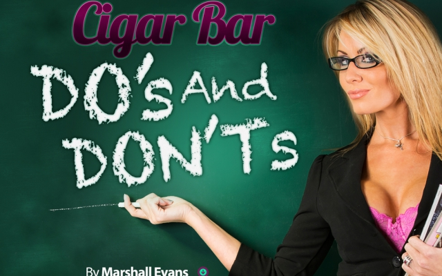Cigar Bar Etiquette: The Do's and Don'ts