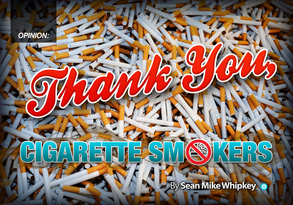 Thank You, Cigarette Smokers