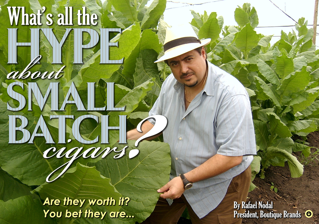 What's all the Hype about Small Batch Cigars? Are they worth it? You bet they are