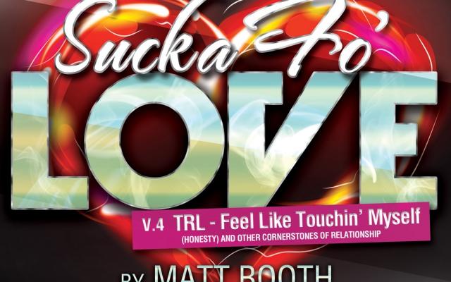 Sucka Fo' Love V4 TRL – Feel like Touchin' Myself
