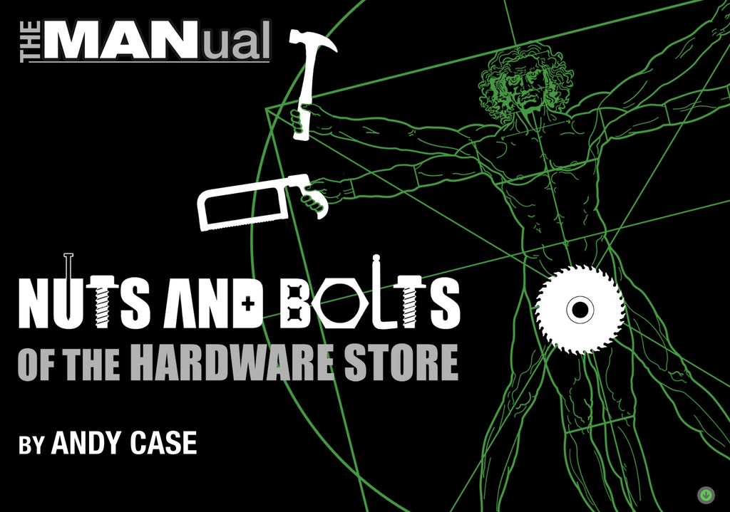 The MANual: Nuts and Bolts of the Hardware Store