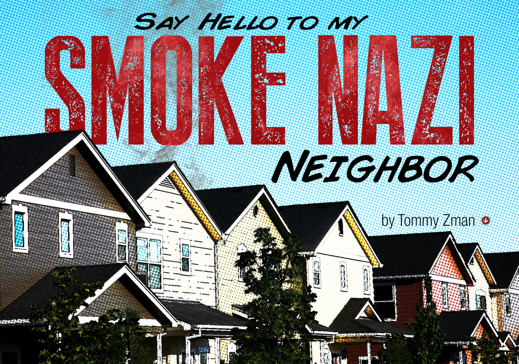Say Hello To My Smoke Nazi Neighbor